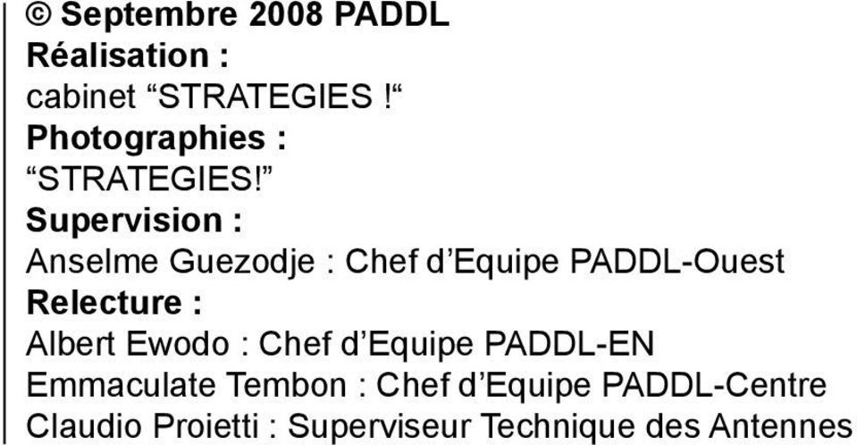 Supervision : Anselme Guezodje : Chef d Equipe PADDL-Ouest Relecture :