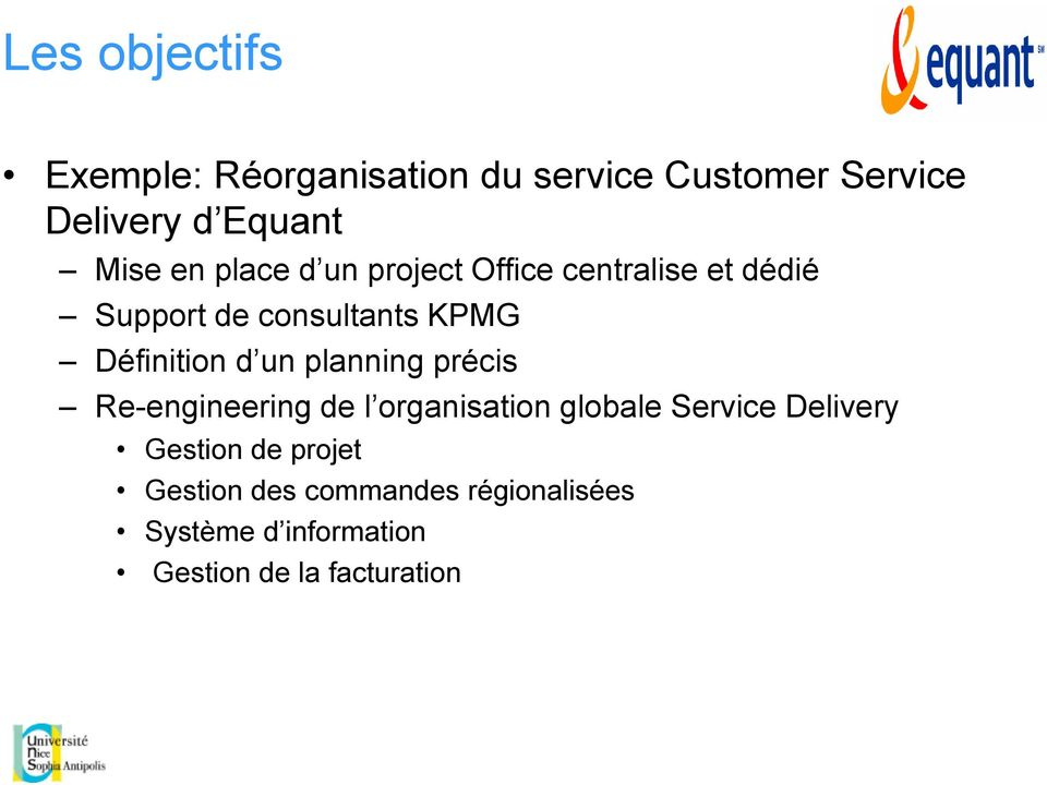 un planning précis Re-engineering de l organisation globale Service Delivery Gestion de