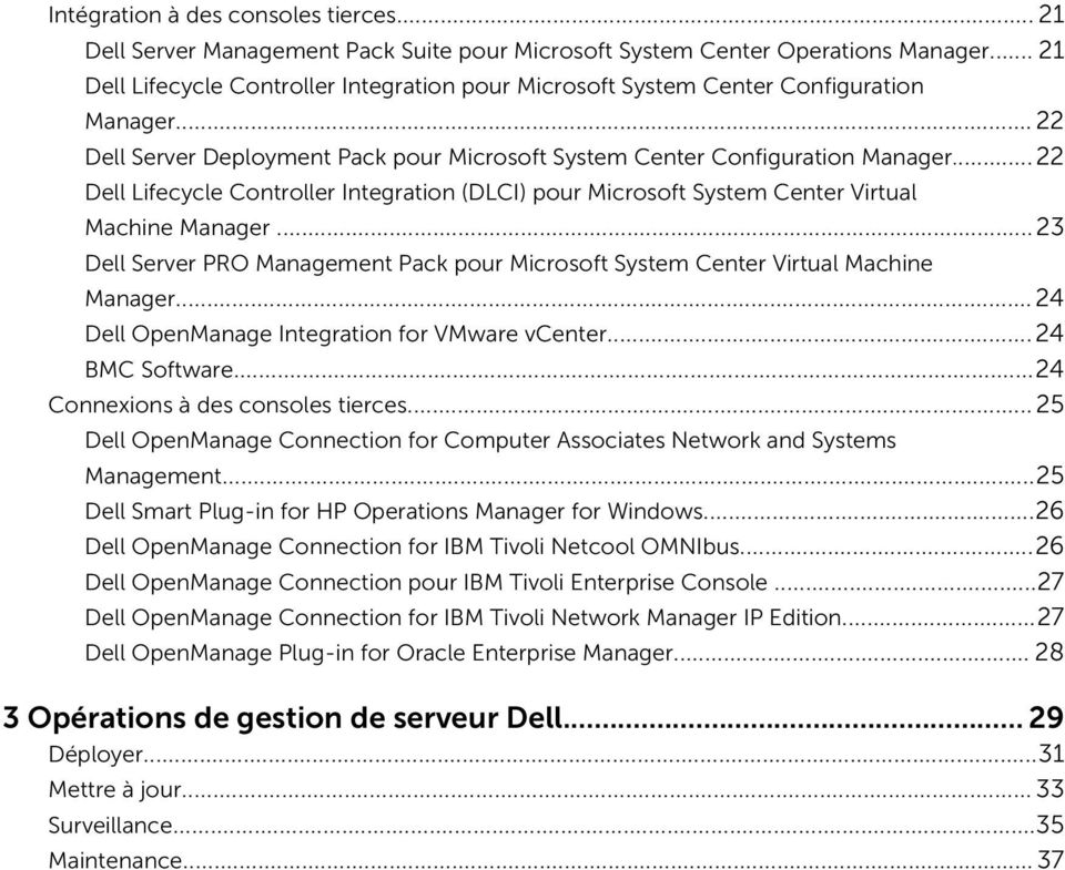 .. 22 Dell Lifecycle Controller Integration (DLCI) pour Microsoft System Center Virtual Machine Manager...23 Dell Server PRO Management Pack pour Microsoft System Center Virtual Machine Manager.