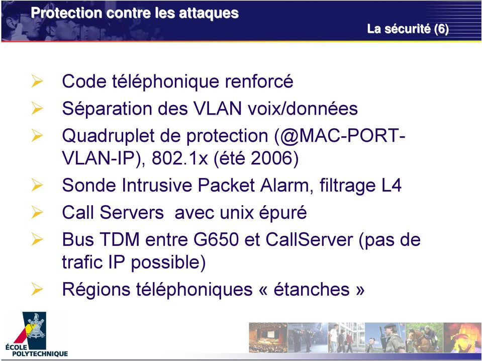 1x (été 2006) Sonde Intrusive Packet Alarm, filtrage L4 Call Servers avec unix épuré