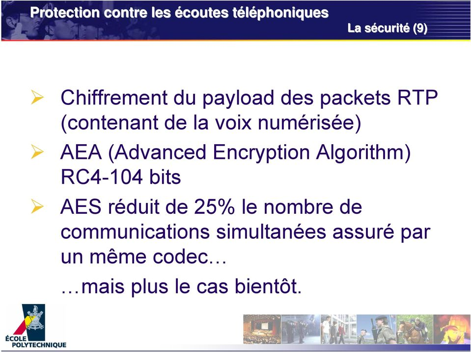 AEA (Advanced Encryption Algorithm) RC4-104 bits AES réduit de 25% le