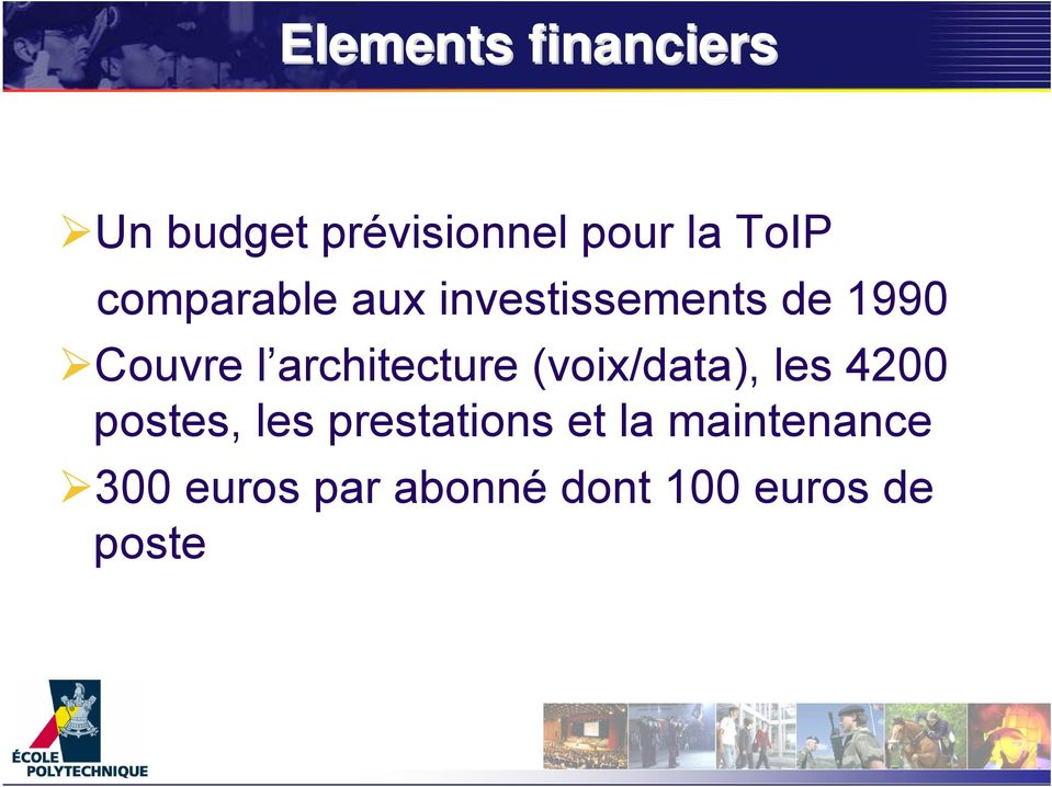 architecture (voix/data), les 4200 postes, les