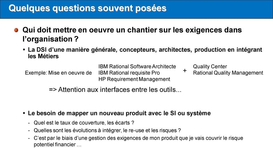 requisite Pro HP Requirement Management => Attention aux interfaces entre les outils.