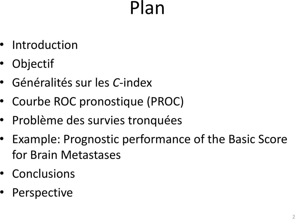 survies tronquées Example: Prognostic performance of