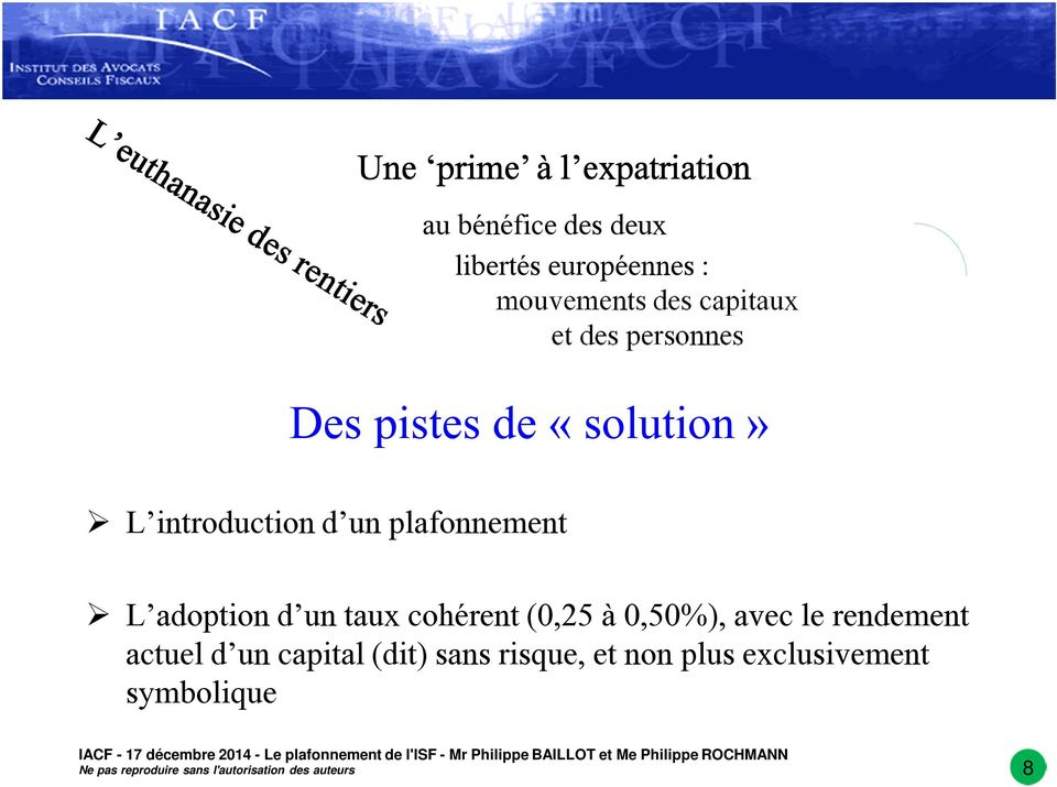 introduction d un plafonnement L adoption d un taux cohérent (0,25 à 0,50%),