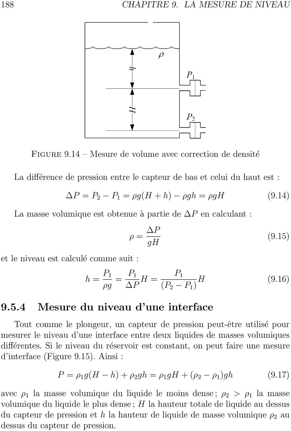 14) La masse volumique est obtenue à partie de P en calculant : ρ = P gh (9.15)
