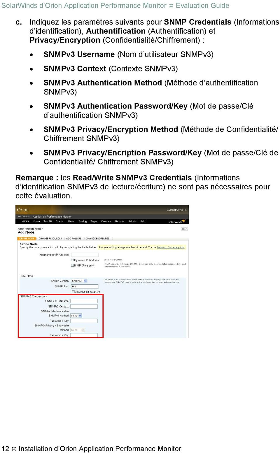 SNMPv3) SNMPv3 Privacy/Encryption Method (Méthode de Confidentialité/ Chiffrement SNMPv3) SNMPv3 Privacy/Encription Password/Key (Mot de passe/clé de Confidentialité/ Chiffrement SNMPv3) Remarque