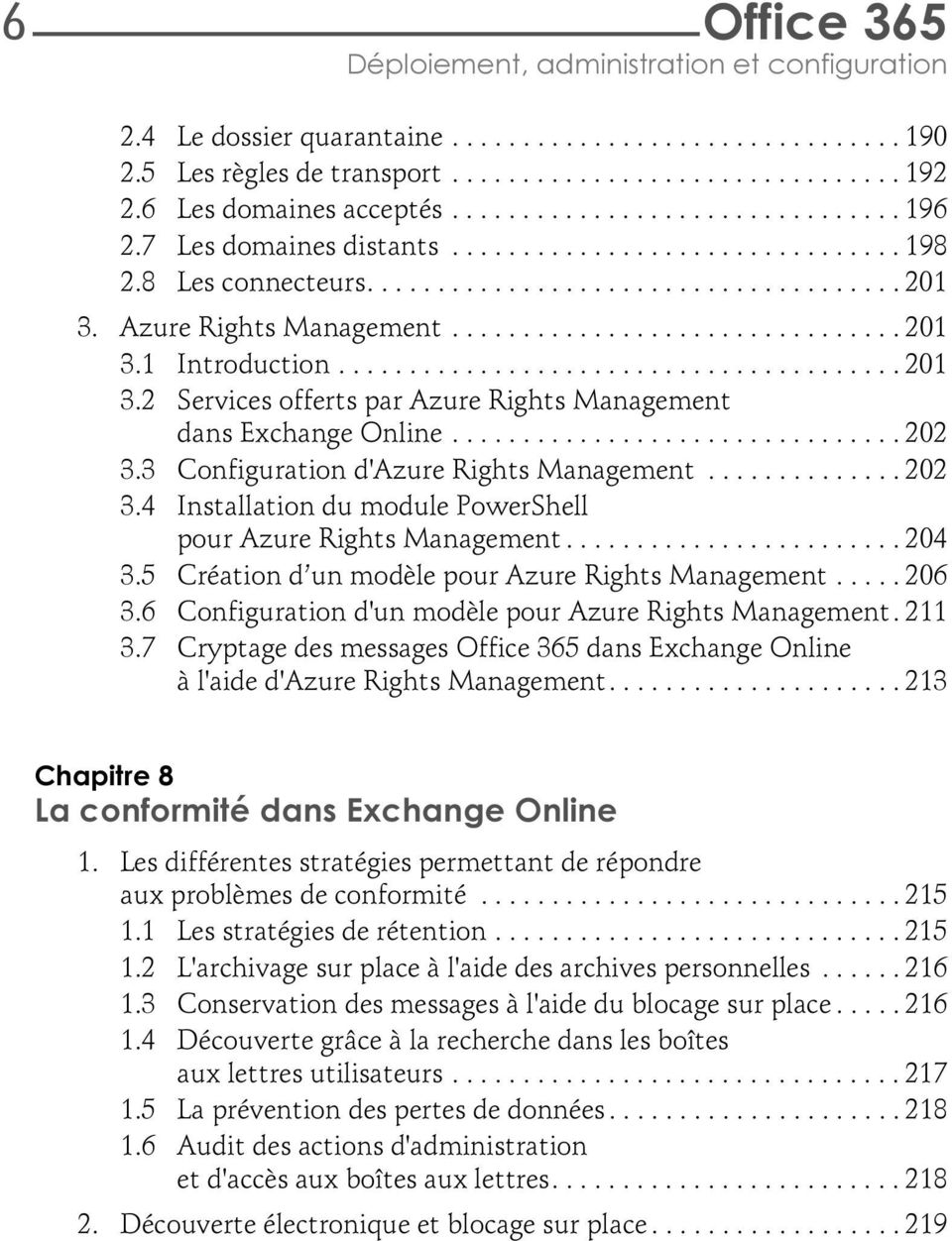 Azure Rights Management................................ 201 3.1 Introduction........................................ 201 3.2 Services offerts par Azure Rights Management dans Exchange Online................................ 202 3.