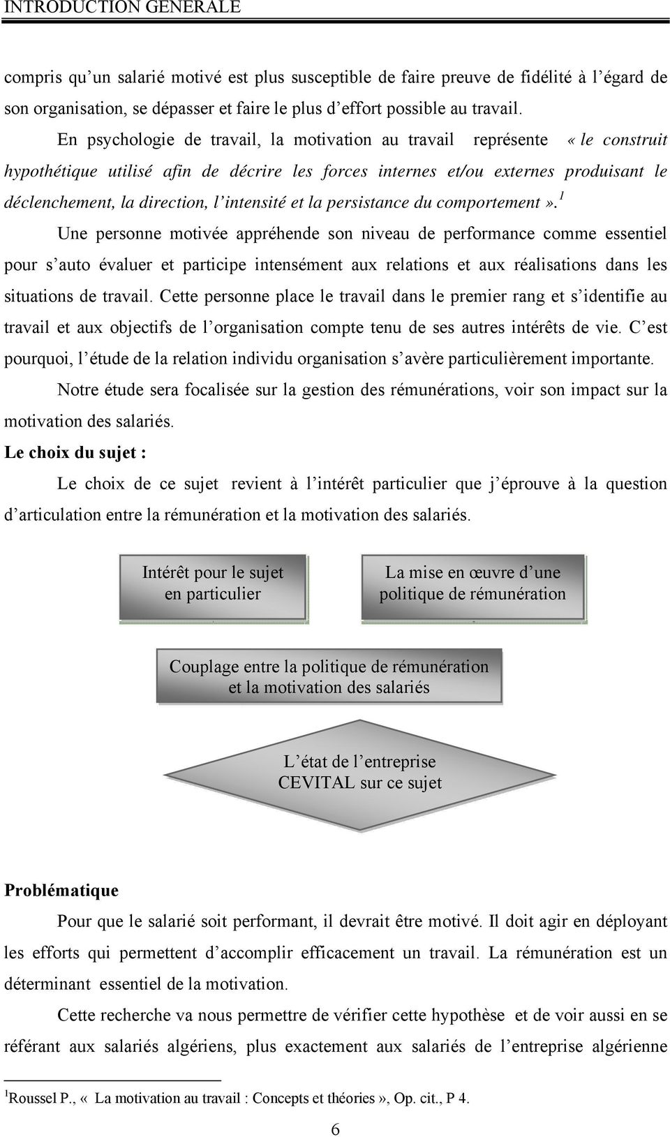 intensité et la persistance du comportement».