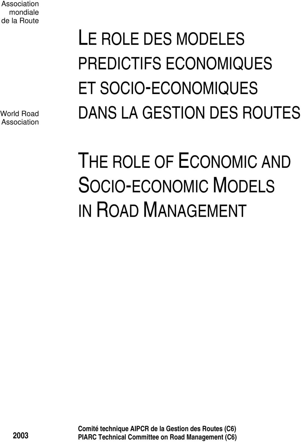 OF ECONOMIC AND SOCIO-ECONOMIC MODELS IN ROAD MANAGEMENT 2003 Comité technique