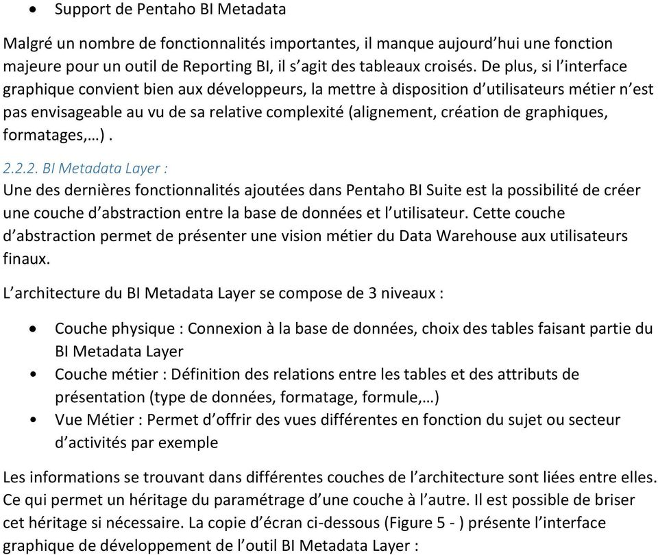 graphiques, formatages, ). 2.
