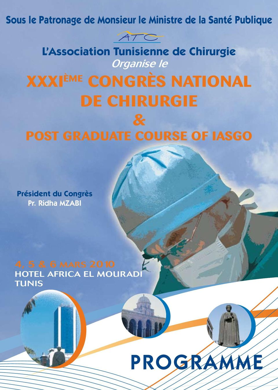 NATIONAL DE CHIRURGIE & POST GRADUATE COURSE OF IASGO Président du
