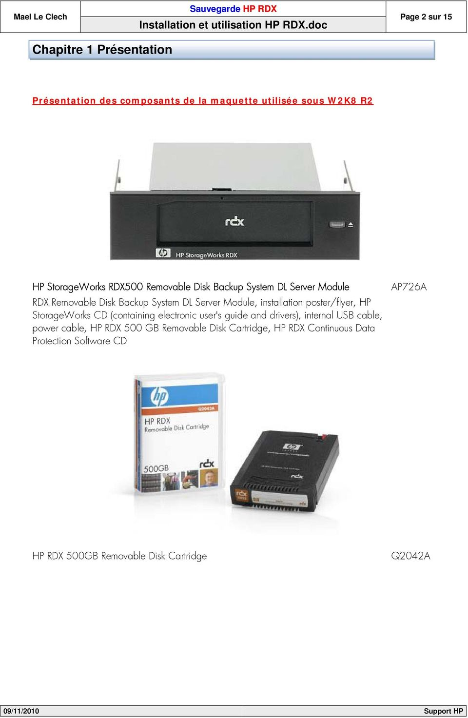 poster/flyer, HP StorageWorks CD (containing electronic user's guide and drivers), internal USB cable, power cable, HP RDX