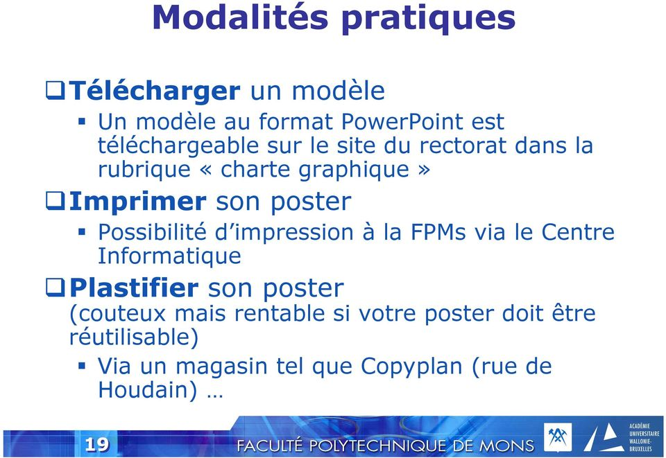 d impression à la FPMs via le Centre Informatique Plastifier son poster (couteux mais