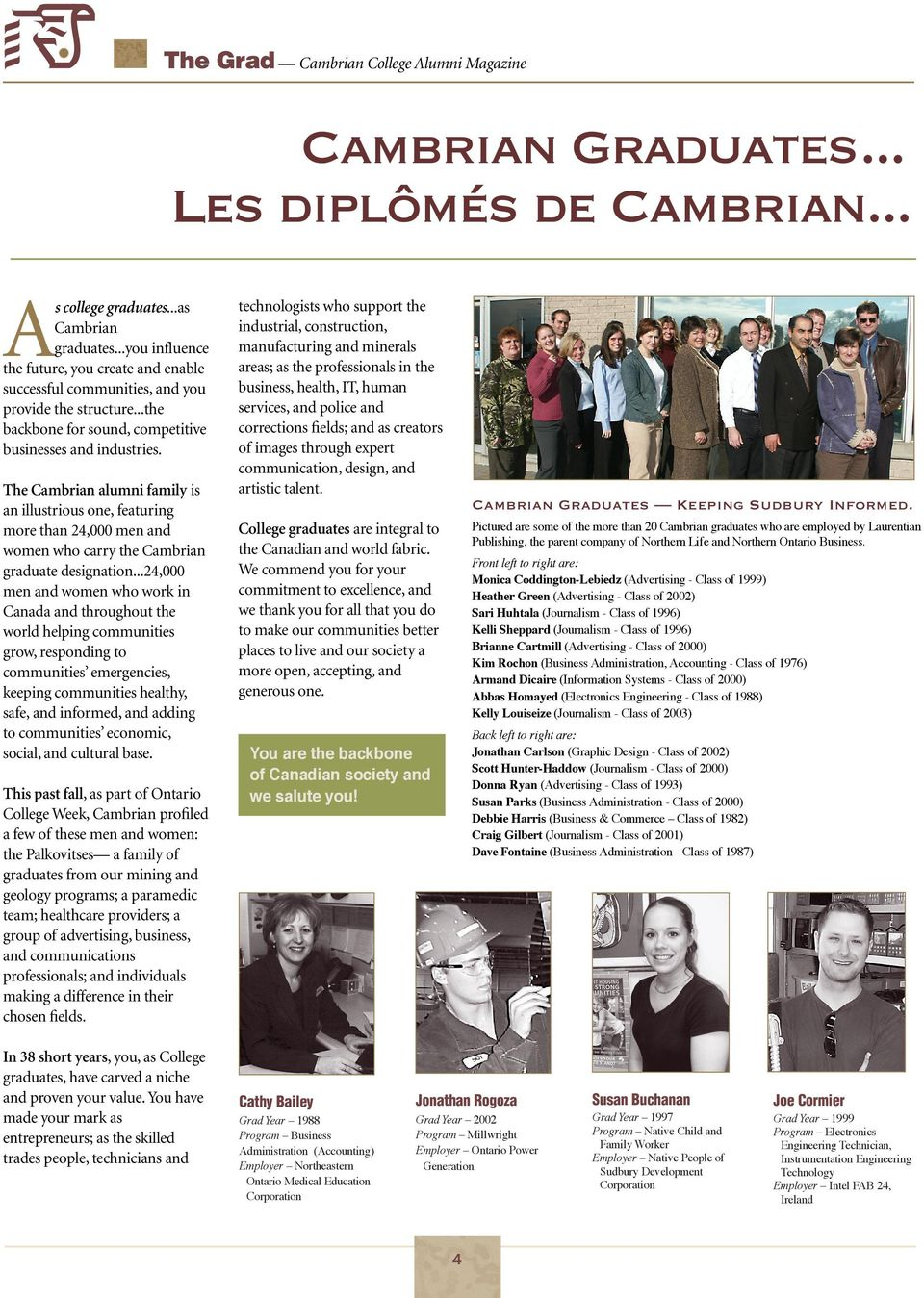 The Cambrian alumni family is an illustrious one, featuring more than 24,000 men and women who carry the Cambrian graduate designation.
