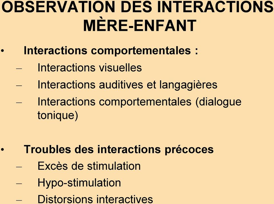 langagières Interactions comportementales (dialogue tonique) Troubles