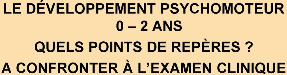QUELS POINTS DE REPÈRES?