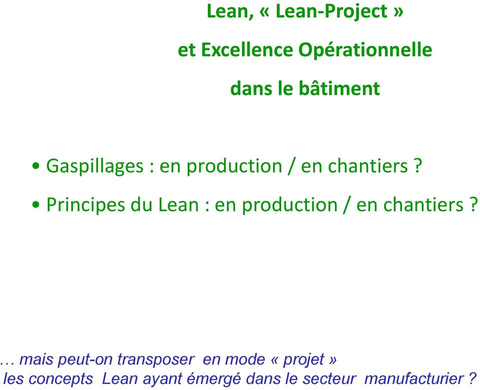 Principes du Lean : en production / en chantiers?