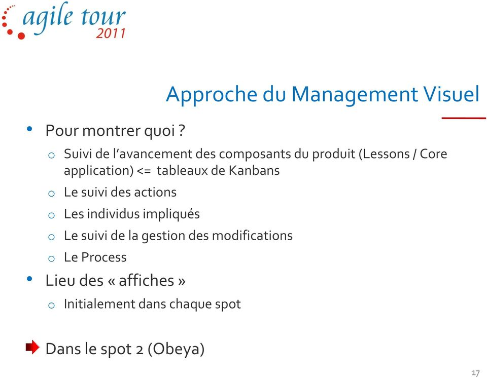 (Lessons / Core application) <= tableaux de Kanbans o Le suivi des actions o Les