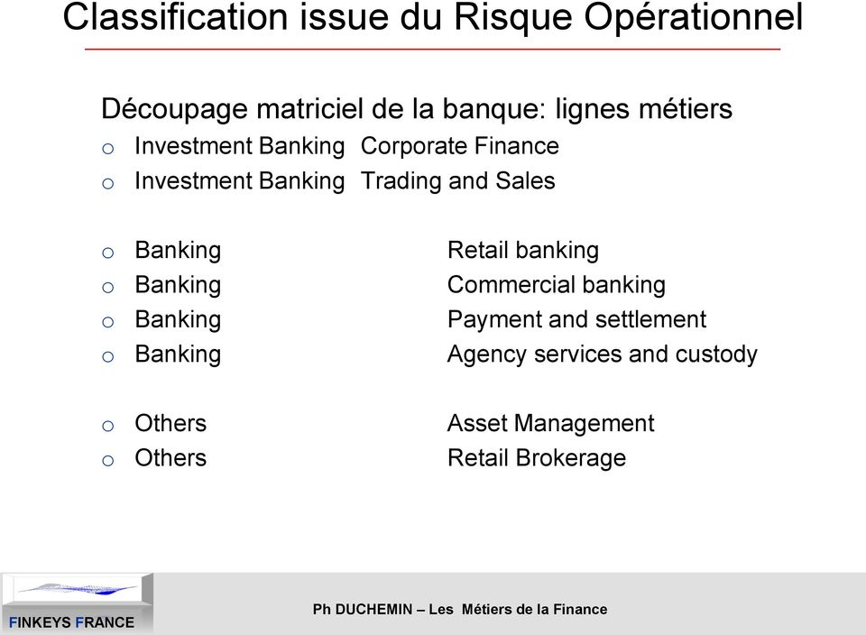 o Banking Retail banking o Banking Commercial banking o Banking Payment and settlement