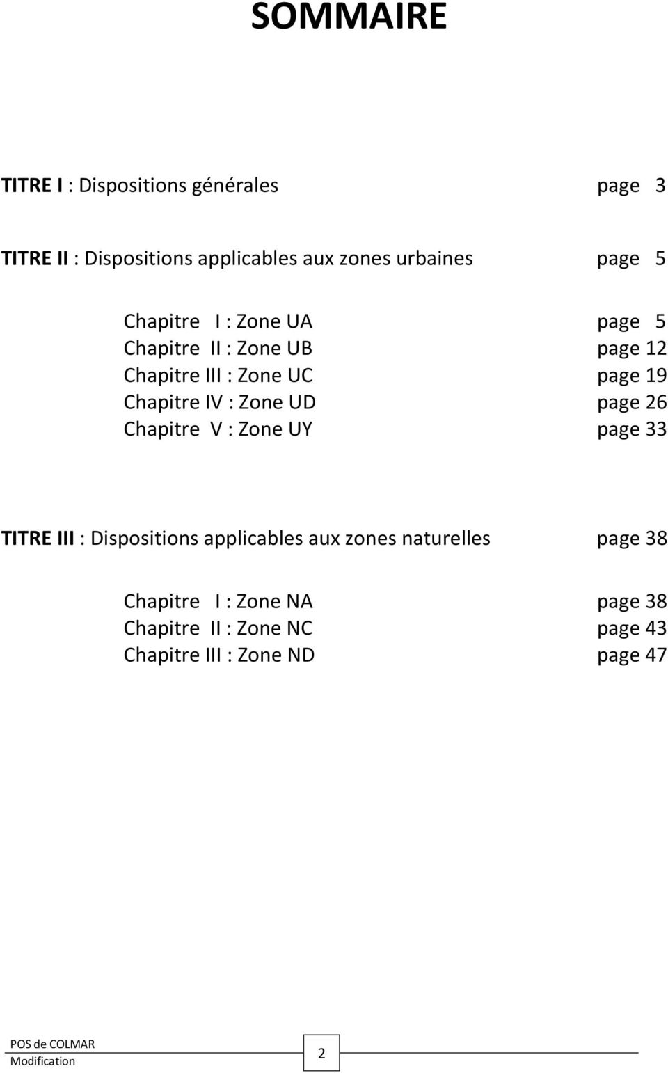 Chapitre IV : Zone UD page 26 Chapitre V : Zone UY page 33 TITRE III : Dispositions applicables aux