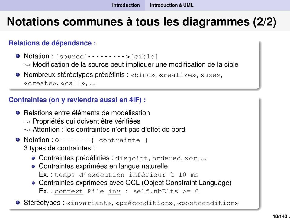 modification de la cible Nombreux stéréotypes prédéfinis : «bind», «realize», «use», «create», «call»,.