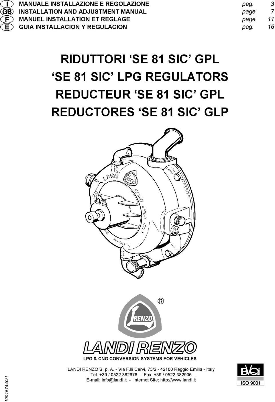 16 RIDUTTORI SE 81 SIC GPL SE 81 SIC LPG REGULATORS REDUCTEUR SE 81 SIC GPL REDUCTORES SE 81 SIC GLP LPG & CNG CONVERSION