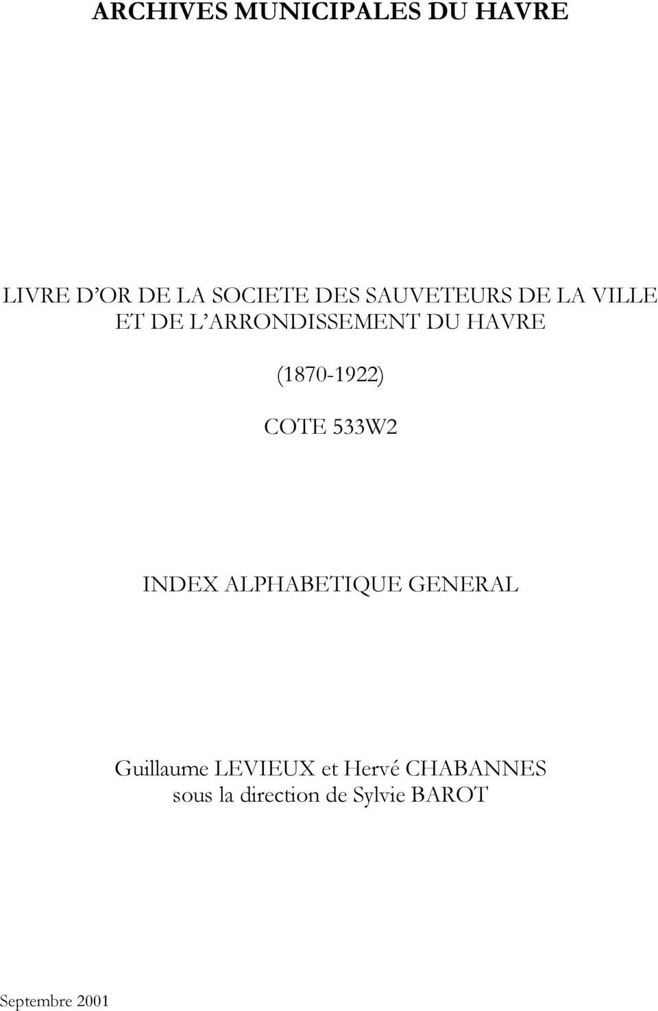 (1870-1922) COTE 533W2 INDEX ALPHABETIQUE GENERAL Guillaume