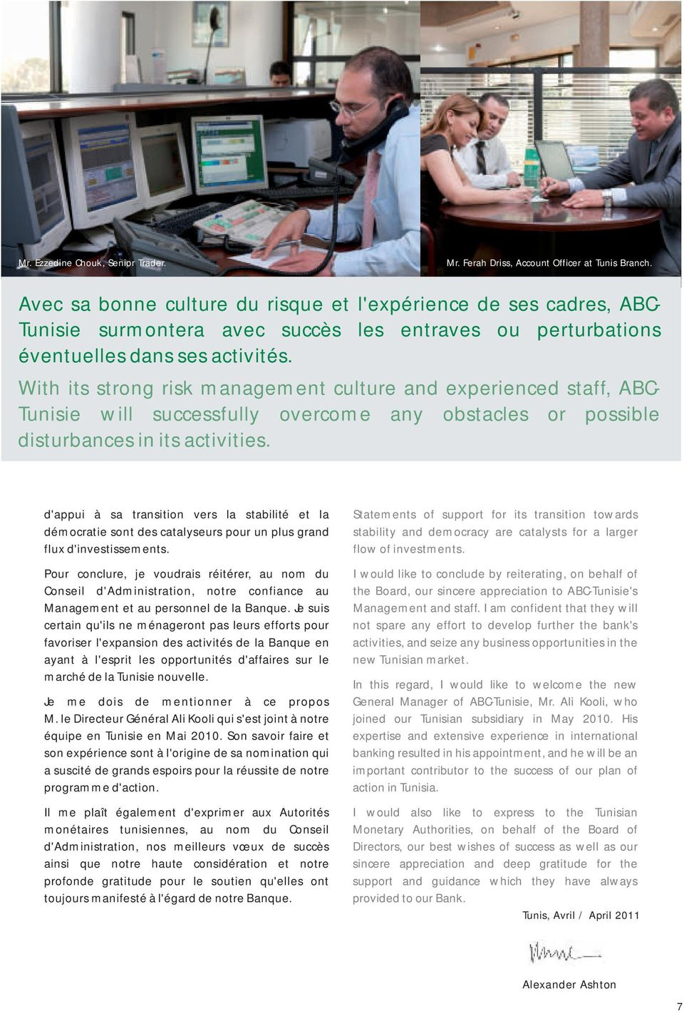 With its rong risk management culture and experienced aff, ABC- Tunisie will successfully overcome any obacles or possible diurbances in its activities.