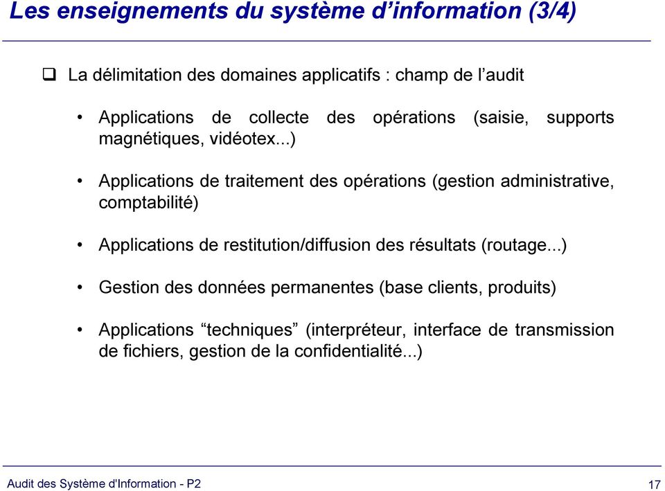 ..) Applications traitement s opérations (gestion administrative, comptabilité) Applications restitution/diffusion s résultats