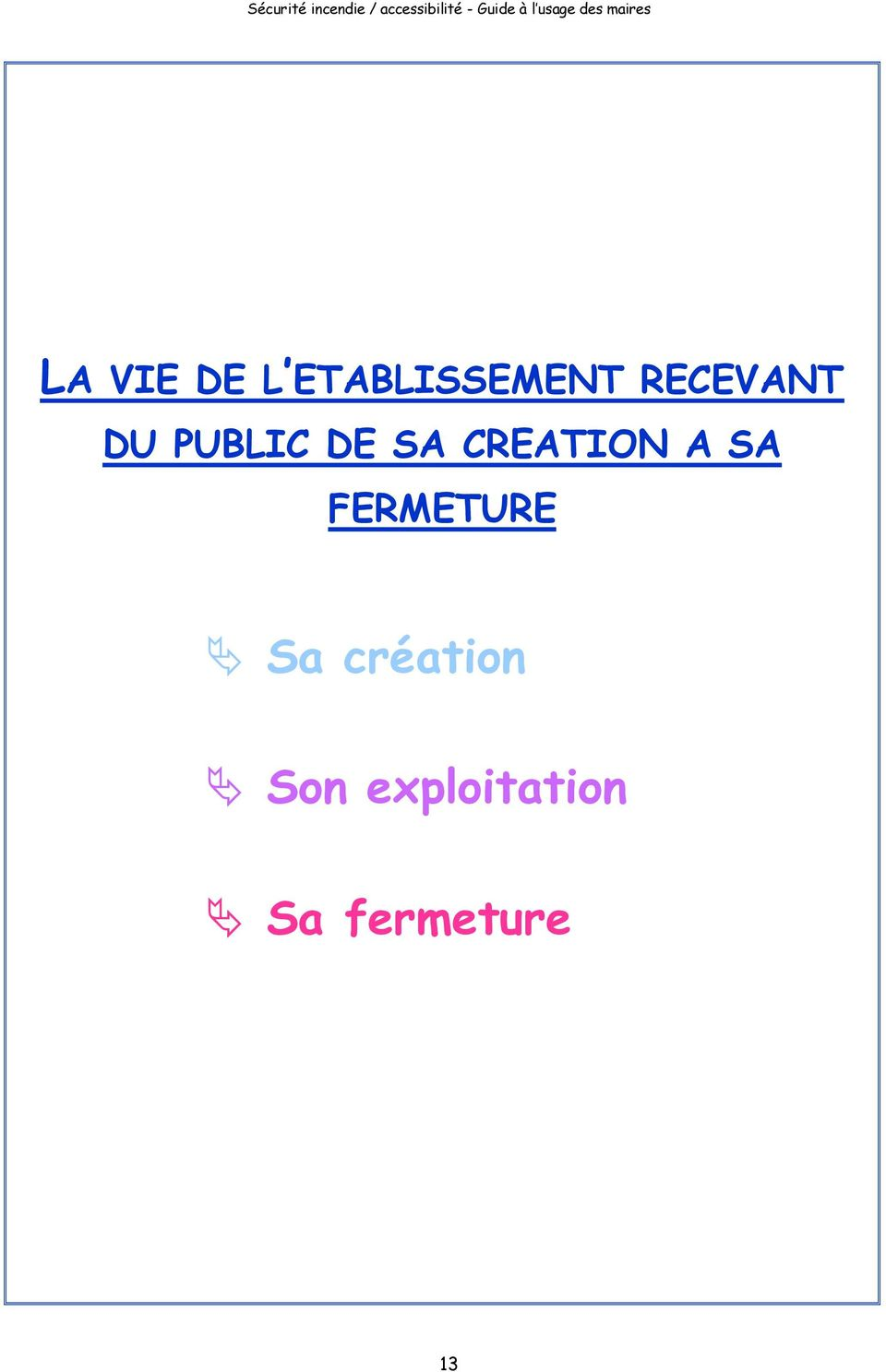 CREATION A SA FERMETURE Sa