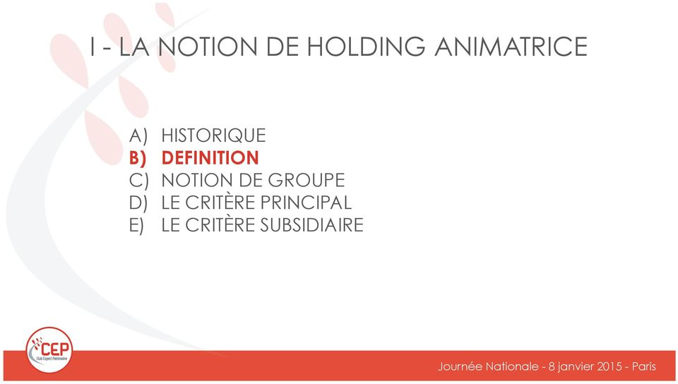 DEFINITION C) NOTION DE GROUPE D)