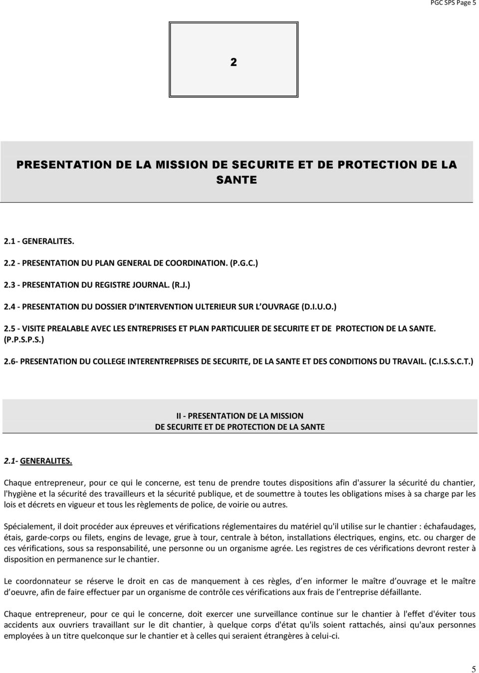(P.P.S.P.S.) 2.6- PRESENTATION DU COLLEGE INTERENTREPRISES DE SECURITE, DE LA SANTE ET DES CONDITIONS DU TRAVAIL. (C.I.S.S.C.T.) II - PRESENTATION DE LA MISSION DE SECURITE ET DE PROTECTION DE LA SANTE 2.