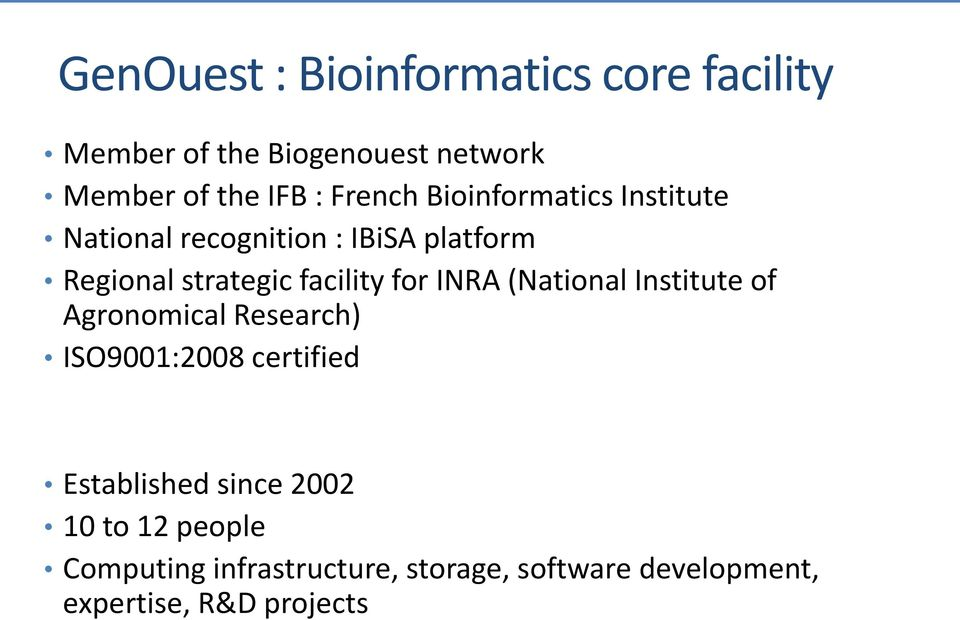 facility for INRA (National Institute of Agronomical Research) ISO9001:2008 certified