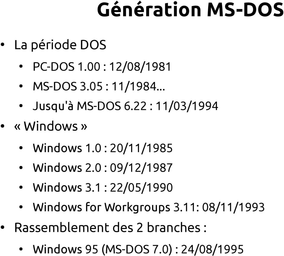 0 : 20/11/1985 Windows 2.0 : 09/12/1987 Windows 3.