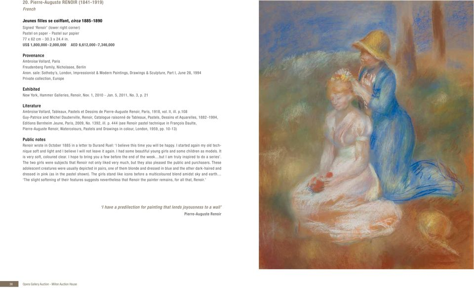 sale: Sotheby s, London, Impressionist & Modern Paintings, Drawings & Sculpture, Part I, June 28, 1994, Europe Exhibited New York, Hammer Galleries, Renoir, Nov. 1, 2010 - Jan. 5, 2011, No. 3, p.