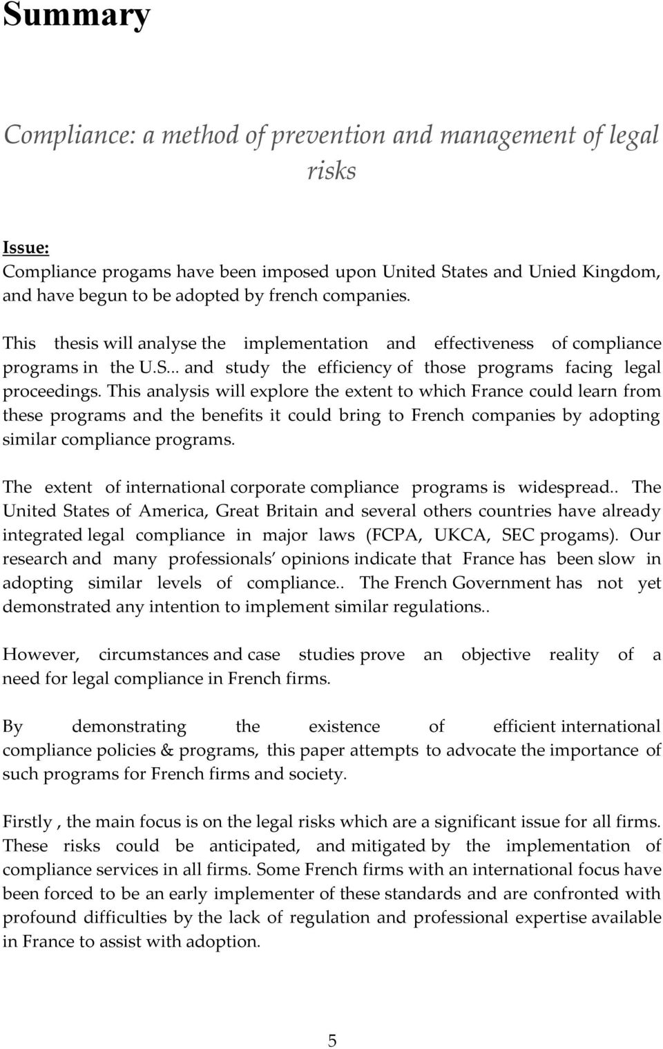 This analysis will explore the extent to which France could learn from these programs and the benefits it could bring to French companies by adopting similar compliance programs.