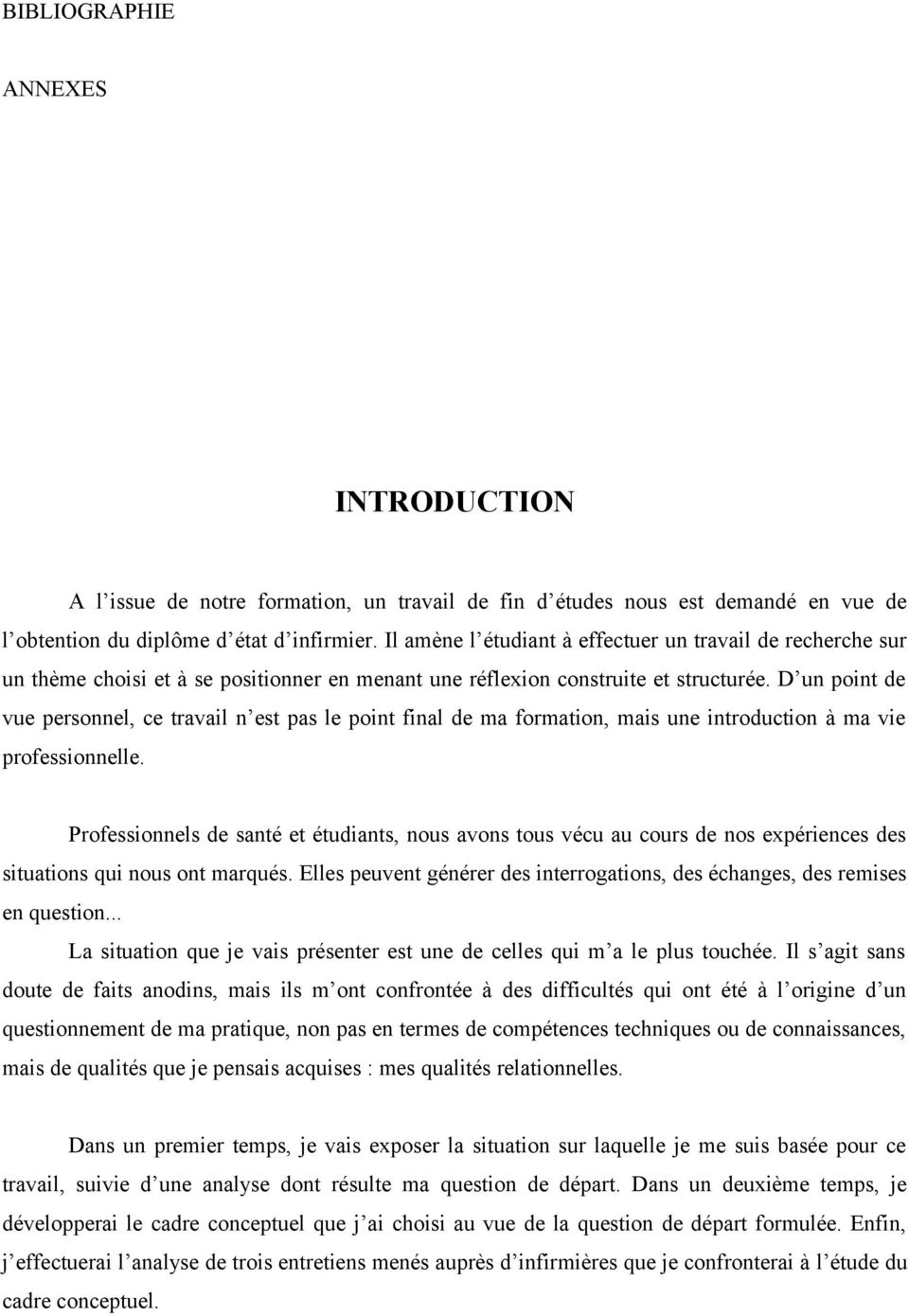 D un point de vue personnel, ce travail n est pas le point final de ma formation, mais une introduction à ma vie professionnelle.