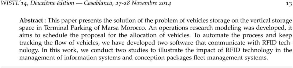 An operations research modeling was developed, it aims to schedule the proposal for the allocation of vehicles.
