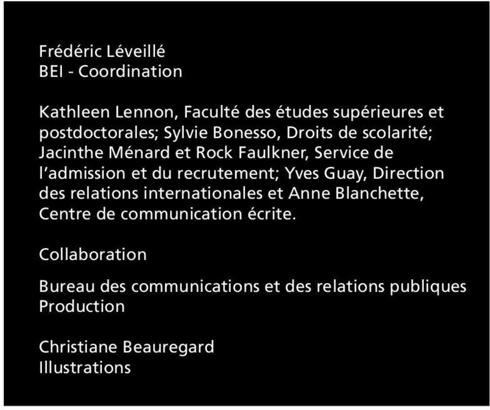 recrutement; Yves Guay, Direction des relations internationales et Anne Blanchette, Centre de communication