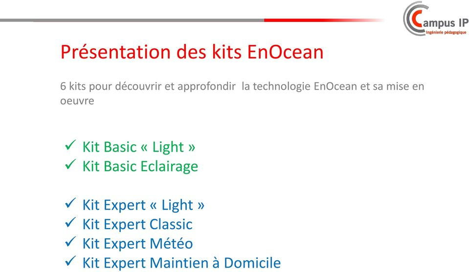 Kit Basic «Light» Kit Basic Eclairage Kit Expert «Light»