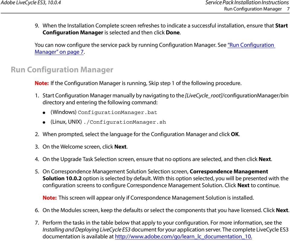 You can now configure the service pack by running Configuration Manager. See Run Configuration Manager on page 7.