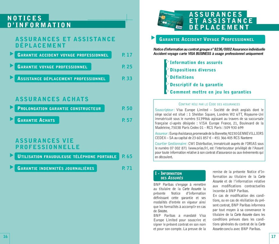7 1 garantie accident Voyage professionnel Notice d information au contrat groupe n 8236/0002 Assurance individuelle Accident voyage carte VISA BUSINESS à usage professionnel uniquement Information