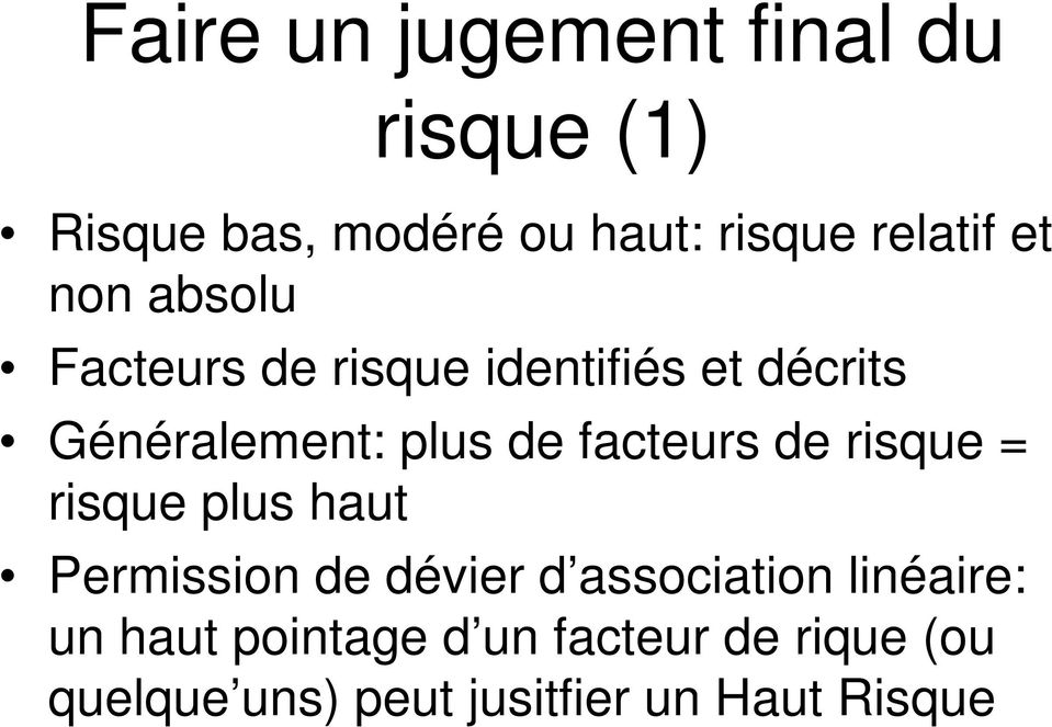 facteurs de risque = risque plus haut Permission de dévier d association