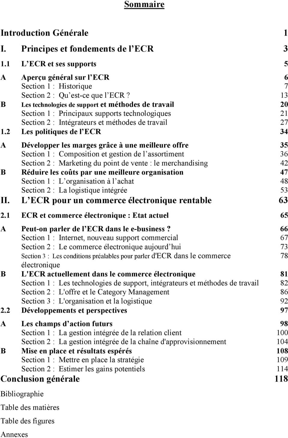 2 Les politiques de l ECR 34 A Développer les marges grâce à une meilleure offre 35 Section 1 : Composition et gestion de l assortiment 36 Section 2 : Marketing du point de vente : le merchandising