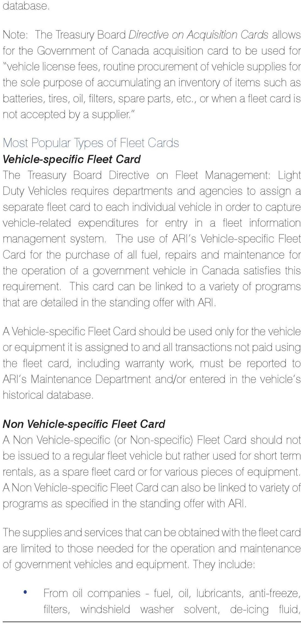 purpose of accumulating an inventory of items such as batteries, tires, oil, filters, spare parts, etc., or when a fleet card is not accepted by a supplier.