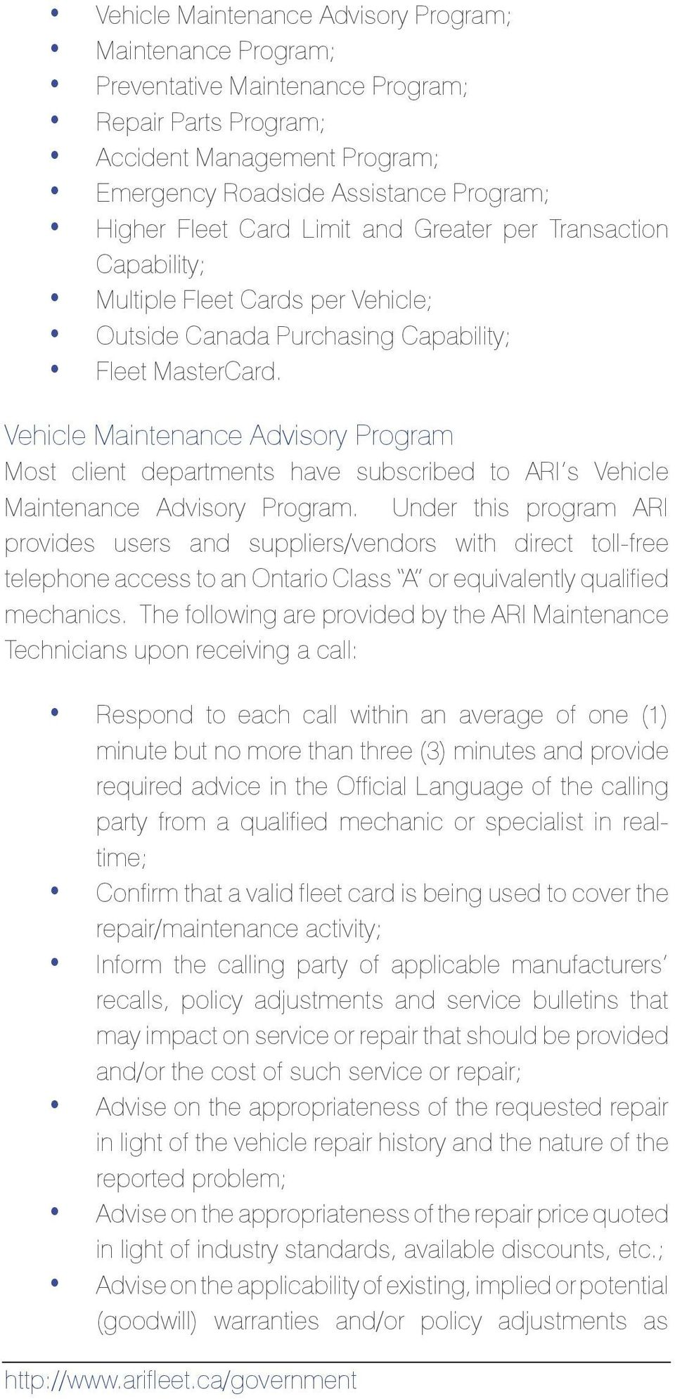 Vehicle Maintenance Advisory Program Most client departments have subscribed to ARI s Vehicle Maintenance Advisory Program.