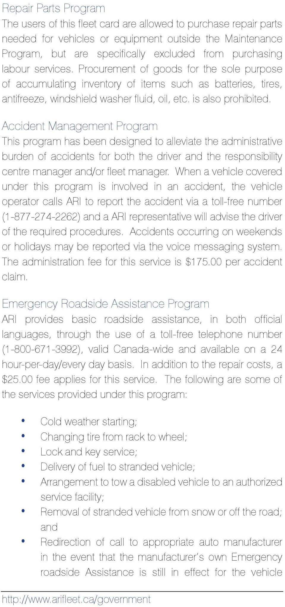 Accident Management Program This program has been designed to alleviate the administrative burden of accidents for both the driver and the responsibility centre manager and/or fleet manager.