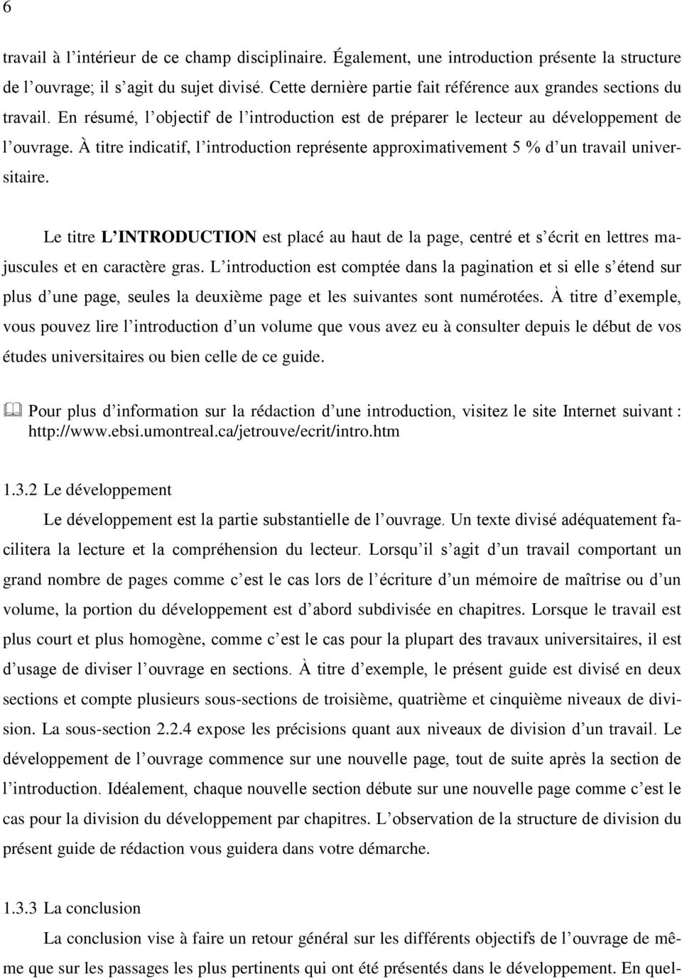 À titre indicatif, l introduction représente approximativement 5 % d un travail universitaire.