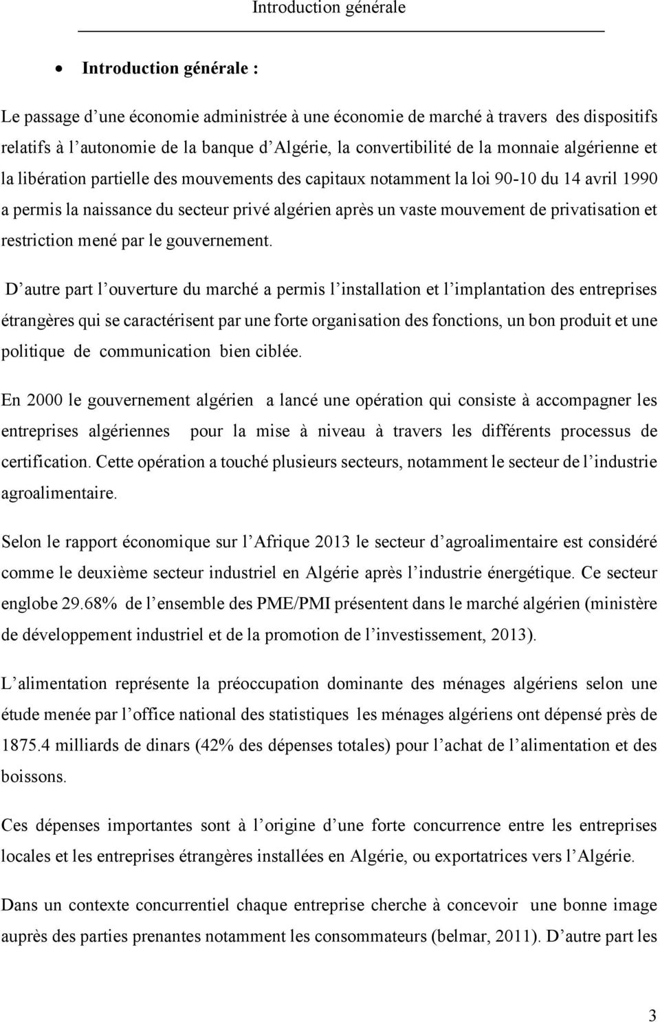 privatisation et restriction mené par le gouvernement.